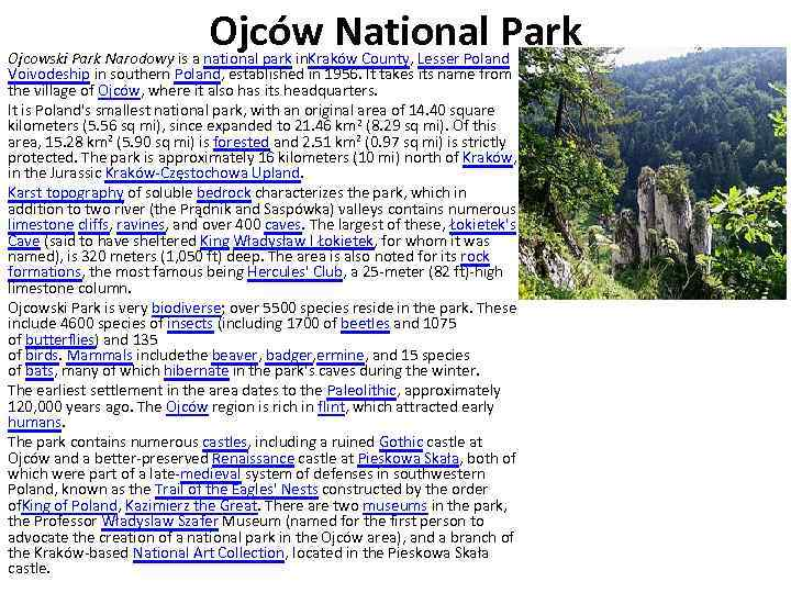Ojców National Park Ojcowski Park Narodowy is a national park in. Kraków County, Lesser