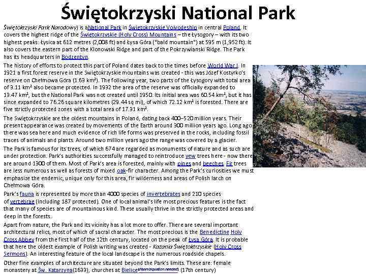 Świętokrzyski National Park Świętokrzyski Park Narodowy) is a. National Park in Świętokrzyskie Voivodeship in