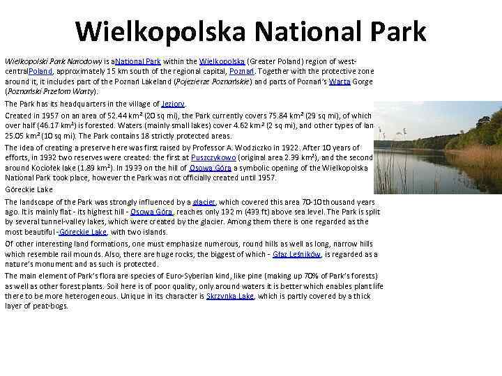 Wielkopolska National Park Wielkopolski Park Narodowy is a. National Park within the Wielkopolska (Greater