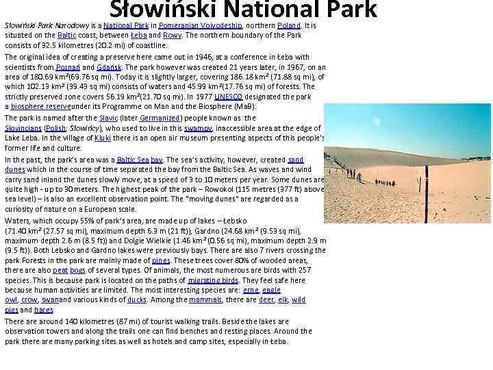 Słowiński National Park Słowiński Park Narodowy is a National Park in Pomeranian Voivodeship, northern