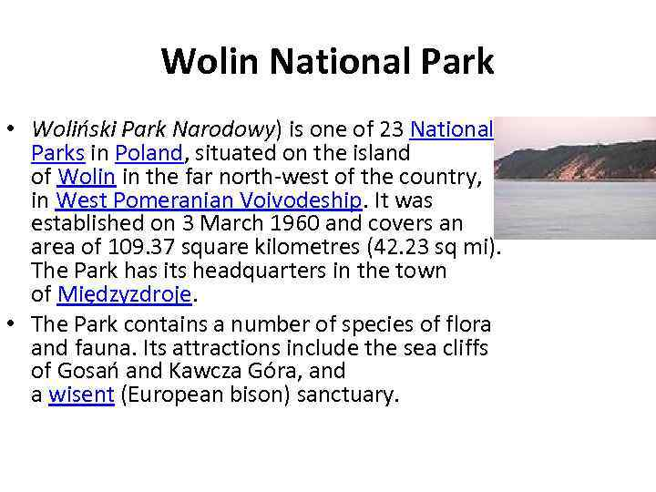 Wolin National Park • Woliński Park Narodowy) is one of 23 National Parks in