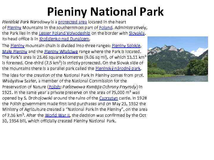 Pieniny National Park Pieniński Park Narodowy is a protected area located in the heart