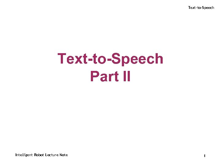 Text-to-Speech Part II Intelligent Robot Lecture Note 1
