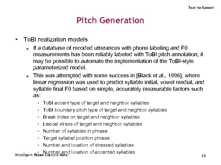 Text-to-Speech Pitch Generation • To. BI realization models ► ► If a database of