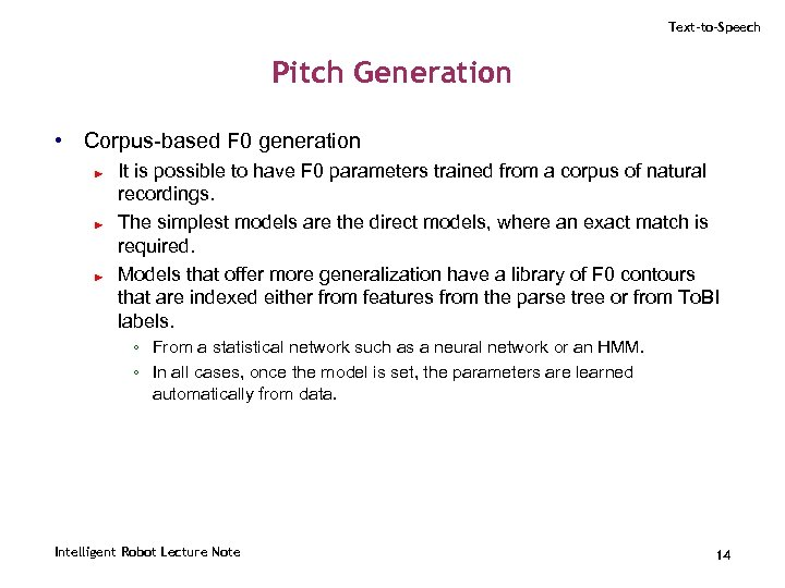 Text-to-Speech Pitch Generation • Corpus-based F 0 generation ► ► ► It is possible
