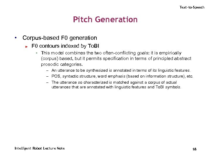 Text-to-Speech Pitch Generation • Corpus-based F 0 generation ► F 0 contours indexed by