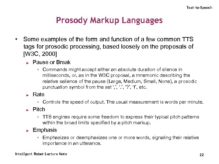 Text-to-Speech Prosody Markup Languages • Some examples of the form and function of a