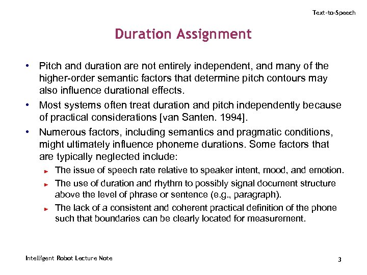 Text-to-Speech Duration Assignment • Pitch and duration are not entirely independent, and many of