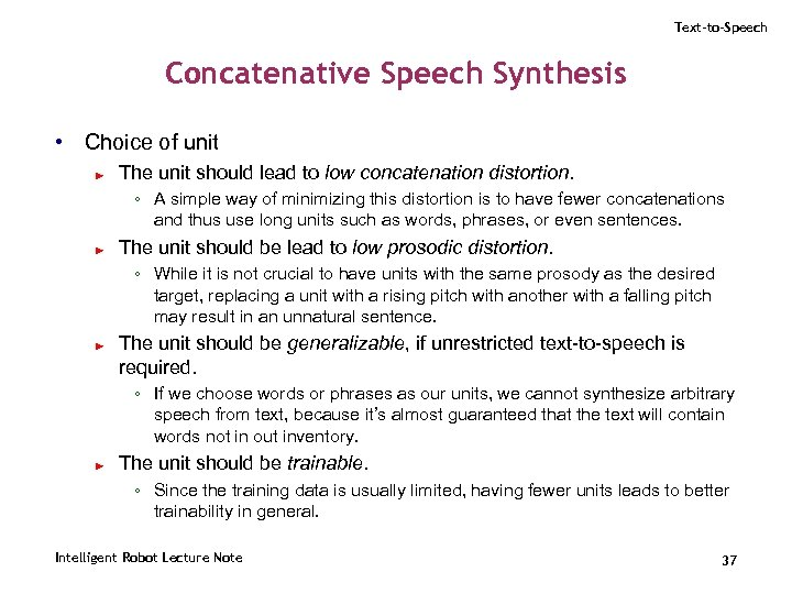 Text-to-Speech Concatenative Speech Synthesis • Choice of unit ► The unit should lead to