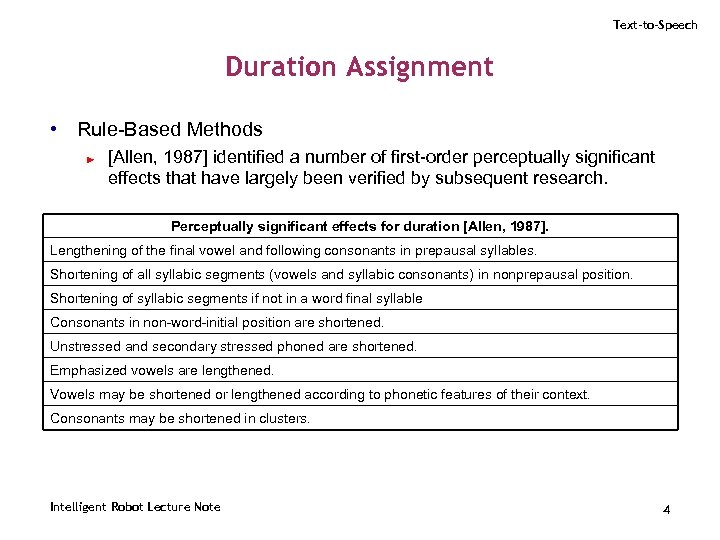 Text-to-Speech Duration Assignment • Rule-Based Methods ► [Allen, 1987] identified a number of first-order