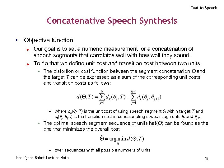 Text-to-Speech Concatenative Speech Synthesis • Objective function ► ► Our goal is to set