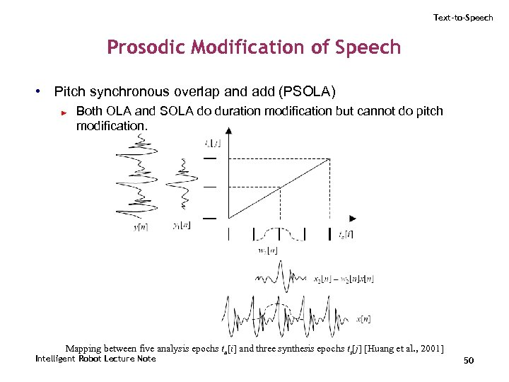 Text-to-Speech Prosodic Modification of Speech • Pitch synchronous overlap and add (PSOLA) ► Both