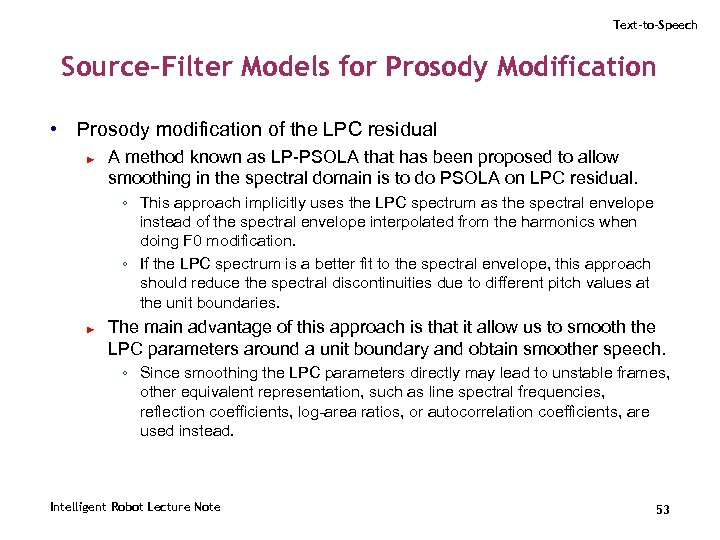 Text-to-Speech Source-Filter Models for Prosody Modification • Prosody modification of the LPC residual ►