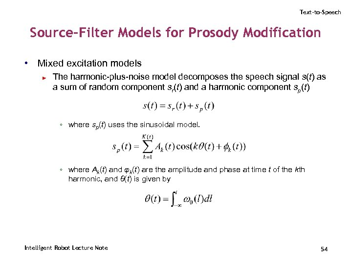 Text-to-Speech Source-Filter Models for Prosody Modification • Mixed excitation models ► The harmonic-plus-noise model