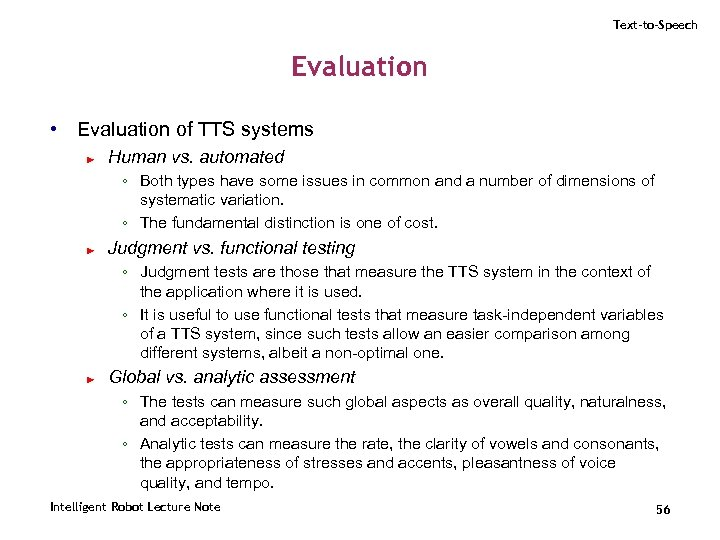 Text-to-Speech Evaluation • Evaluation of TTS systems ► Human vs. automated ◦ Both types