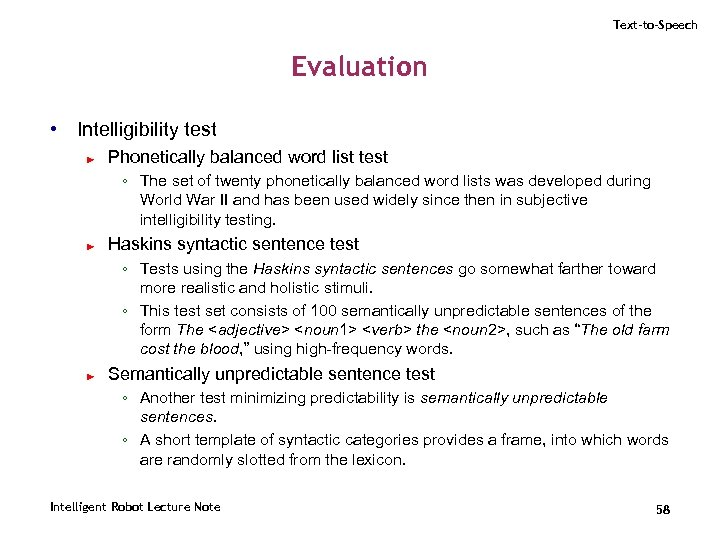 Text-to-Speech Evaluation • Intelligibility test ► Phonetically balanced word list test ◦ The set