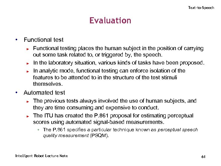 Text-to-Speech Evaluation • Functional test ► ► ► Functional testing places the human subject