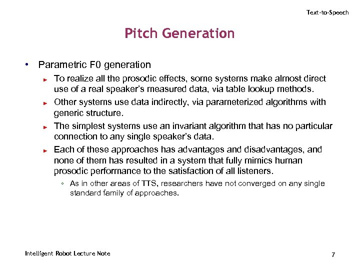 Text-to-Speech Pitch Generation • Parametric F 0 generation ► ► To realize all the