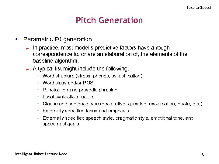Text-to-Speech Pitch Generation • Parametric F 0 generation ► ► In practice, most model's