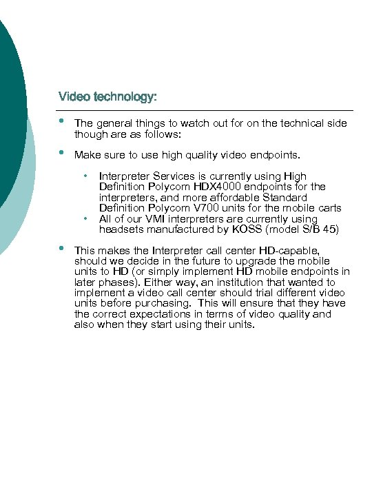 Video technology: • The general things to watch out for on the technical side