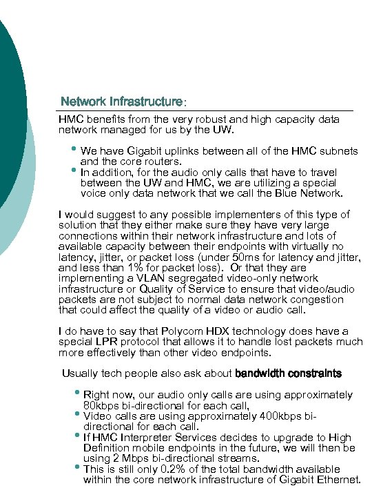 Network Infrastructure: HMC benefits from the very robust and high capacity data network managed