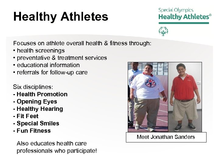 Healthy Athletes Focuses on athlete overall health & fitness through: • health screenings •