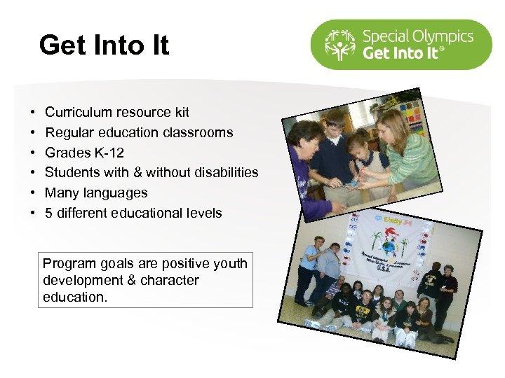 Get Into It • • • Curriculum resource kit Regular education classrooms Grades K-12