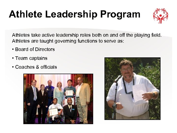 Athlete Leadership Program Athletes take active leadership roles both on and off the playing