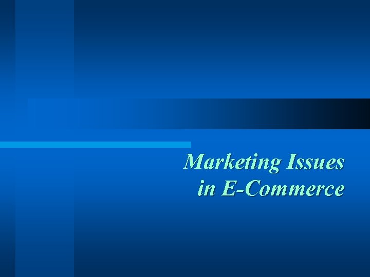 Marketing Issues in E-Commerce