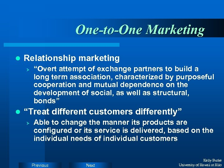 "One-to-One Marketing l Relationship marketing Ø l ""Overt attempt of exchange partners to build"
