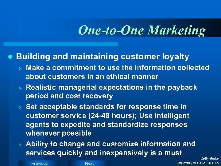 One-to-One Marketing l Building and maintaining customer loyalty Ø Ø Make a commitment to