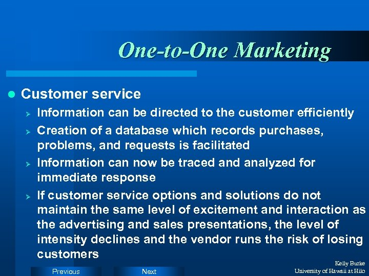 One-to-One Marketing l Customer service Ø Ø Information can be directed to the customer