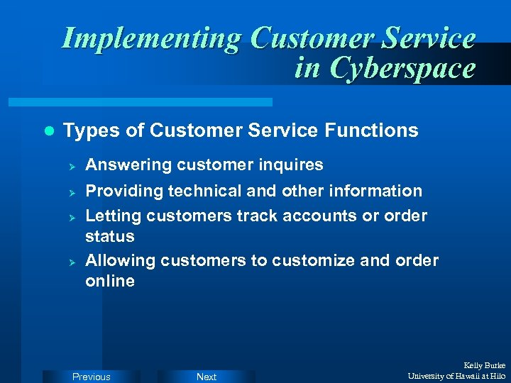 Implementing Customer Service in Cyberspace l Types of Customer Service Functions Ø Ø Answering