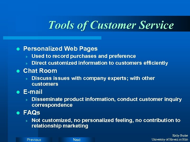 Tools of Customer Service l Personalized Web Pages Ø Ø l Chat Room Ø