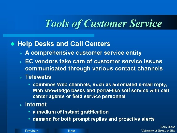 Tools of Customer Service l Help Desks and Call Centers Ø Ø Ø A
