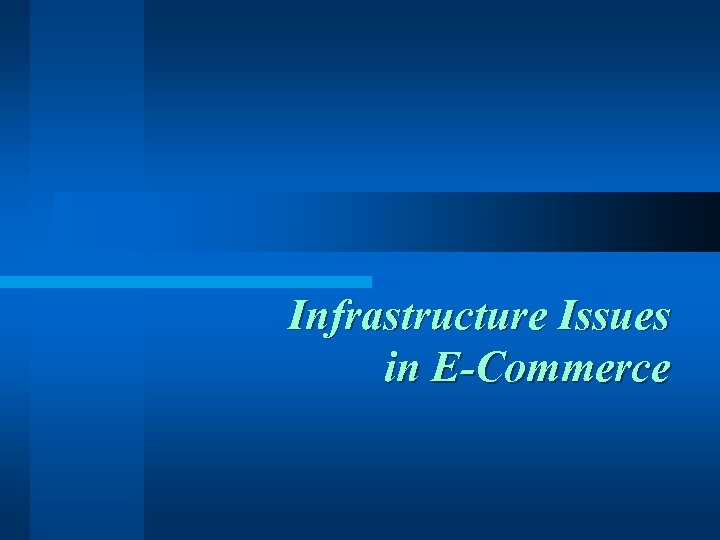 Infrastructure Issues in E-Commerce