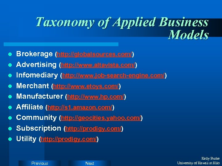 Taxonomy of Applied Business Models l l l l l Brokerage (http: //globalsources. com/)