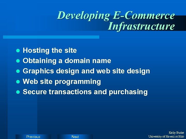 Developing E-Commerce Infrastructure l l l Hosting the site Obtaining a domain name Graphics