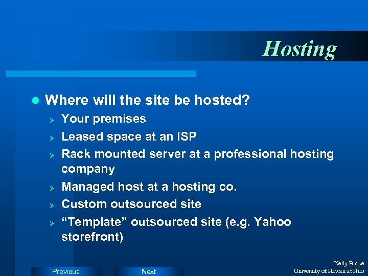 Hosting l Where will the site be hosted? Ø Ø Ø Your premises Leased