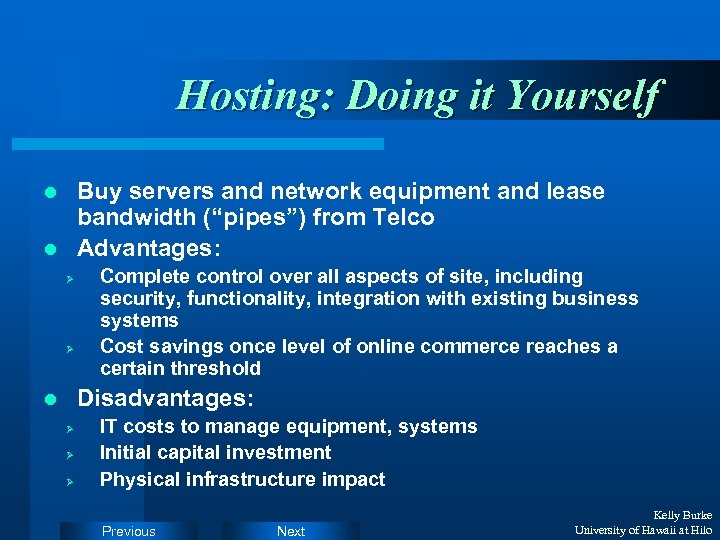 "Hosting: Doing it Yourself Buy servers and network equipment and lease bandwidth (""pipes"") from"