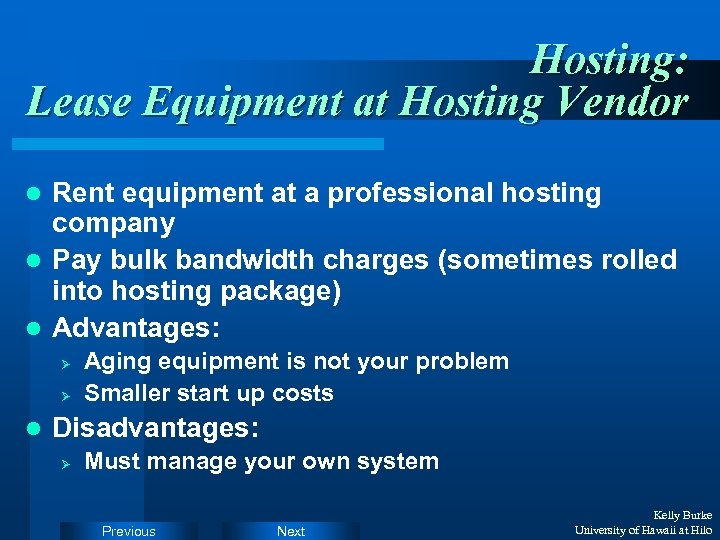 Hosting: Lease Equipment at Hosting Vendor Rent equipment at a professional hosting company l