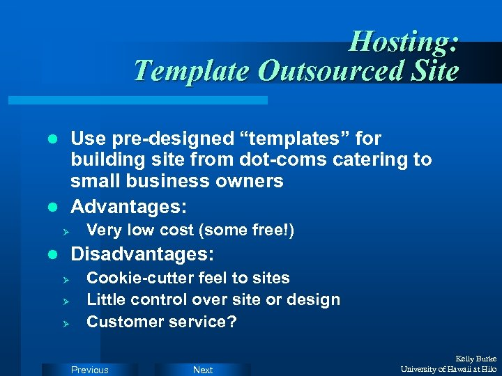 "Hosting: Template Outsourced Site Use pre-designed ""templates"" for building site from dot-coms catering to"