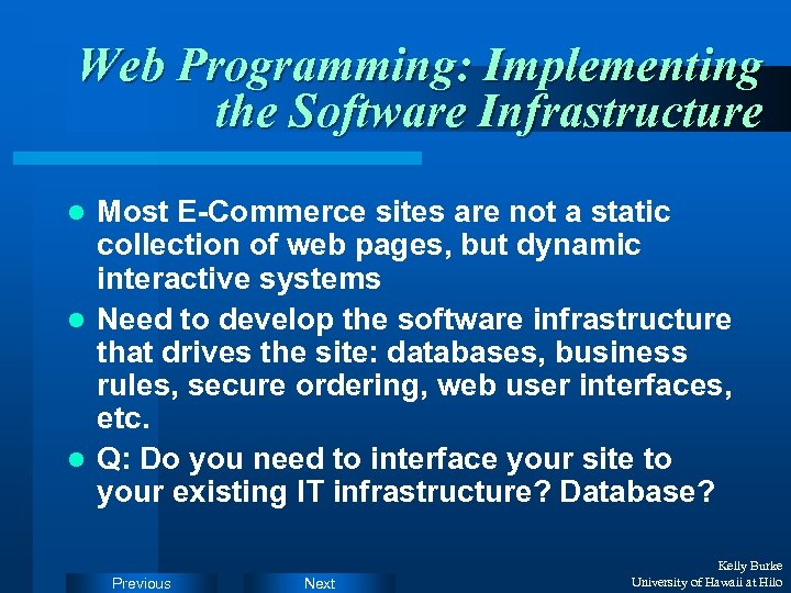 Web Programming: Implementing the Software Infrastructure Most E-Commerce sites are not a static collection
