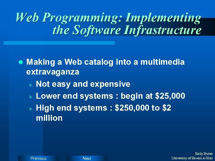 Web Programming: Implementing the Software Infrastructure l Making a Web catalog into a multimedia