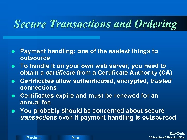 Secure Transactions and Ordering l l l Payment handling: one of the easiest things