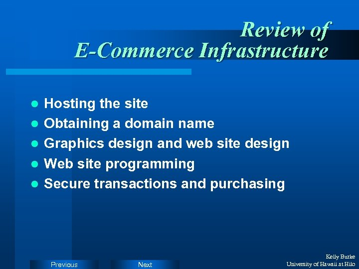 Review of E-Commerce Infrastructure l l l Hosting the site Obtaining a domain name
