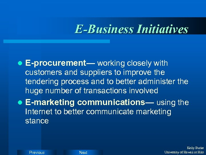E-Business Initiatives l E-procurement— working closely with customers and suppliers to improve the tendering