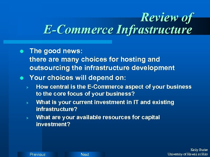 Review of E-Commerce Infrastructure The good news: there are many choices for hosting and