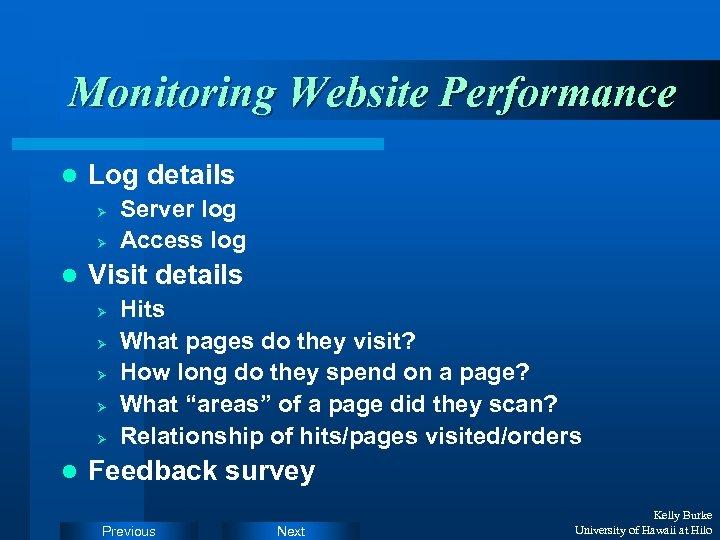 Monitoring Website Performance l Log details Ø Ø l Visit details Ø Ø Ø