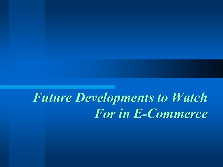 Future Developments to Watch For in E-Commerce